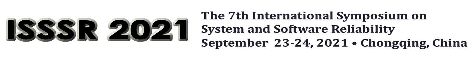 ISSSR 2021 September 23-24, 2021 in Chongqing, China. The 7th International Symposium on System and Software Reliability.